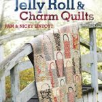 More Layer-Cake, Jelly-Roll, and Charm Quilts KR-W0648