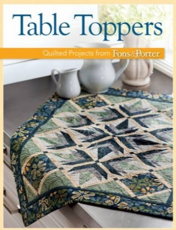 Table Toppers Quilted Projects from Fons and Porter CB1307T